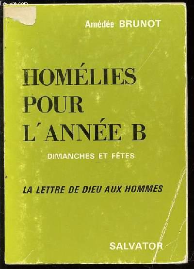 HOMELIES POUR L'ANNE B - DIMANCHES ET FETES. LA LETTRE DE DIEU AUX HOMMES.