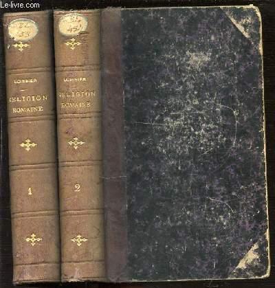 LA RELIGION ROMAINE D'AUGUSTE AUX AUTONINS EN 2 TOMES (1+2).