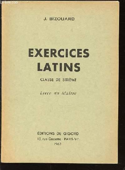 EXERCICES LATINS - CLASSE DE SIXIEME. LIVRE DU MAITRE.