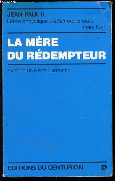 LETTRE ENCYCLIQUE REDEMPTORIS MATER - LA MERE DU REDEMPTEUR.