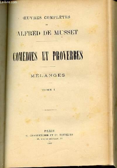 OEUVRES COMPLETES DE MUSSET - COMEDIES ET PROVERBES / MELANGES : TOME 1.