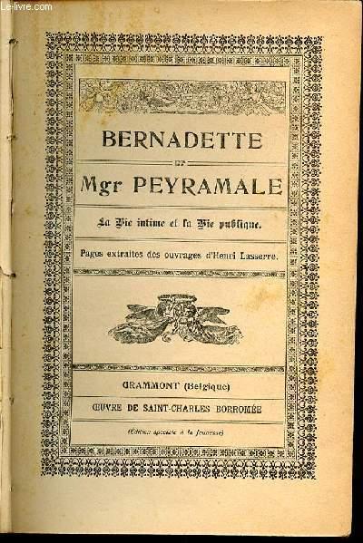 BERNADETTE ET MGR PEYRAMALE - LA VIE INTIME ET LA VIE PUBLIQUE.