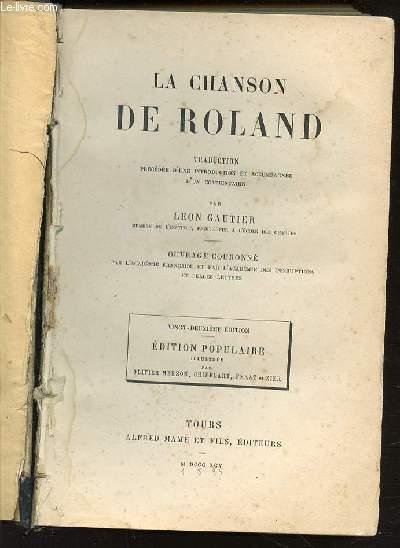 LA CHANSON DE ROLAND - TRADUCTION PRECEDEE D'UNE INTRODUCTION ET ACCOMPAGNEE D'UN COMMENTAIRE.