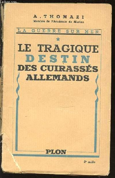 TOME 1 : LE TRAGIQUE DESTIN DES CUIRASSES ALLEMANDS - COLLECTION