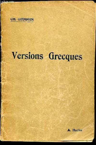 VERSIONS GRECQUES - CLASSES DE LETTRES (TEXTES).