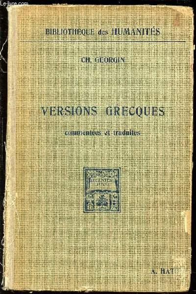 VERSIONS GRECQUES COMMENTEES ET TRADUITES - BIBLIOTHEQUE DES HUMANITES.