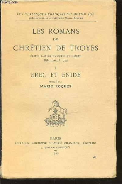 LES ROMANS DE CHRETIEN DE TROYES - TOME 1 : EREC ET ENIDE. COLLECTION