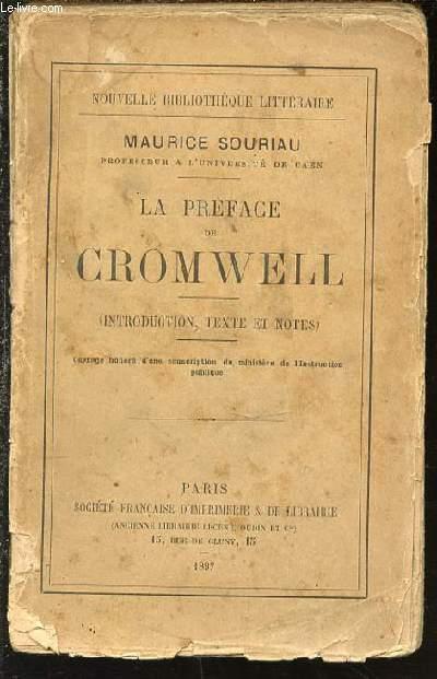 LA PREFACE DE CROMWELL (INTRODUCTION, TEXTE ET NOTES) - NOUVELLE BIBLIOTHEQUE LITTERAIRE.