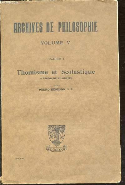 ARCHIVES DE PHILOSOPHIE VOLUME V - CAHIER 1 : THOMISME ET SCOLASTIQUE A PROPOS DE M. ROUGIER.