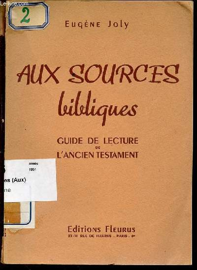AUX SOURCES BIBLIQUES - GUIDE DE LECTURE DE L'ANCIEN TESTAMENT - COLLECTION