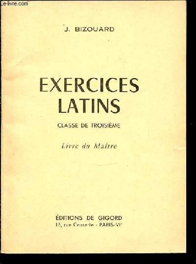 EXERCICES LATINS - CLASSE DE TROISIEME / LIVRE DU MAITRE.