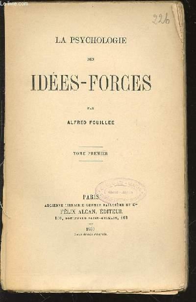 LA PSYCHOLOGIE DES IDEES-FORCES - TOME 1.