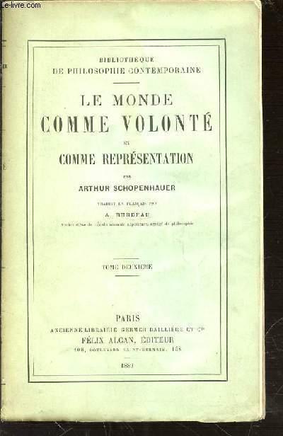 LE MONDE COMME VOLONTE ET COMME REPRESENTATION - BIBLIOTHEQUE DE PHILOSOPHIE CONTEMPORAINE. TOME 2.
