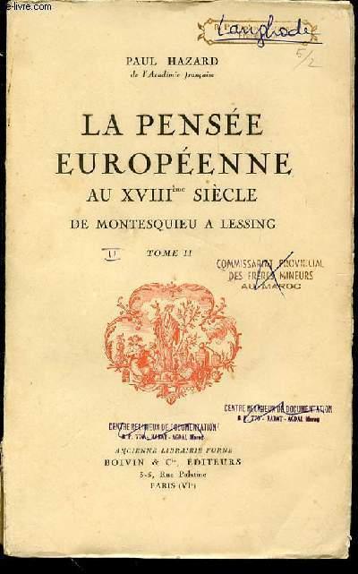 LA PENSEE EUROPEENNE AU XVIII EME SIECLE DE MONTESQUIEI A LESSING - TOME 2