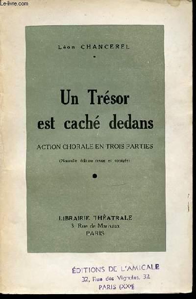 UN TRESOR EST CACHE DEDANS / ACTION CHORALE EN TROIS PARTIES.