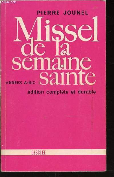MISSEL DE LA SEMAINE SAINTE - ANNEES A, B ETC / EDITION COMPLETE ET DURABLE.