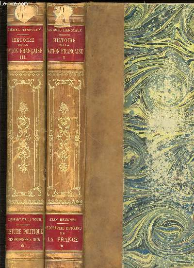 HISTOIRE DE LA NATION FRANCAISE EN 2 TOMES : TOME 1 (INTRODUCTION GENERALE / GEOGRAPHIE HUMAINE DE LA FRANCE PREMIER VOLUME PAR JEAN BRUNHES) + TOME 3 (HISTOIRE POLITIQUE PREMIER VOLUME (DES ORIGINES A 1515) PAR IMBART DE LA TOUR).