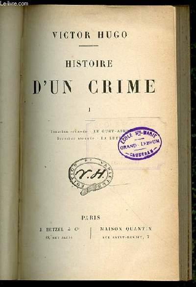 HISTOIRE D'UN CRIME - PREMIERE JOURNEE : LE GUET-APENS / DEUXIEME JOURNEE : LA LUTTE.