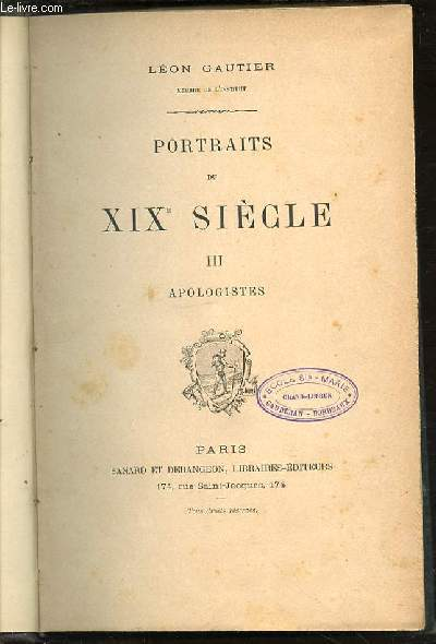 PORTRAITS DU XIX EME SIECLE - TOME 3 : APOLOGISTES.