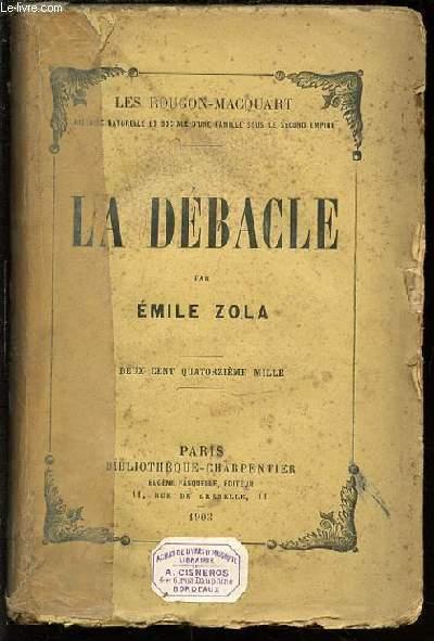 LA DEBACLE - BIBLIOTHEQUE CHARPENTIER.