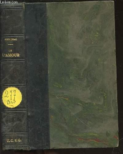 DE L'AMOUR - SEULE EDITION COMPLETE AUGMENTEE DE PREFACES ET DE FRAGMENTS ENTIEREMENT INEDITS.
