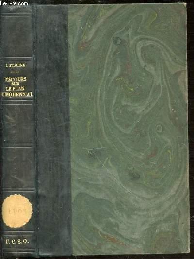 DISCOURS SUR LE PLAN QUINQUENNAL - CONTENANT LE DISCOURS DU 28 MAI 1930 ET DU 23 JUIN 1931.