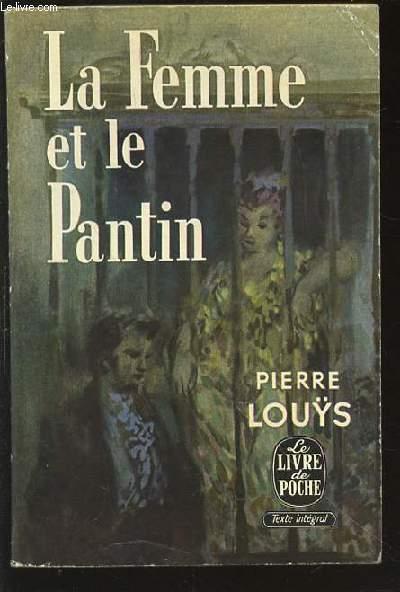 LA FEMME ET LE PANTIN - COLLECTION LE LIVRE DE POCHE.