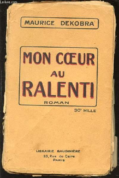 MON COEUR AU RALENTI.