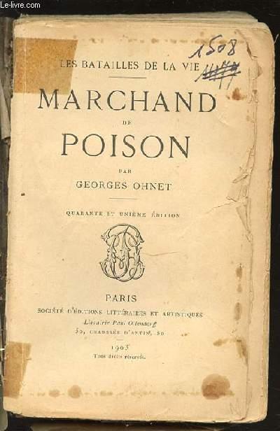 MARCHAND DE POISON - LES BATAILLES DE LA VIE.