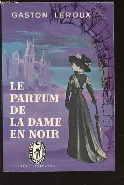 LE PARFUM DE LA DAME EN NOIR - COLLECTION LE LIVRE DE POCHE N°587-588.