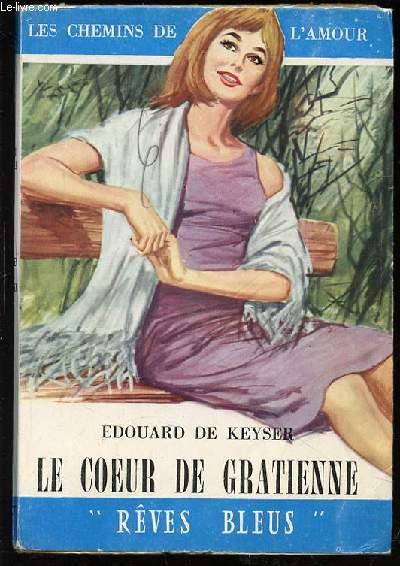 LE COEUR DE GRATIENNE - LES CHEMINS DE L'AMOUR / COLLECTION