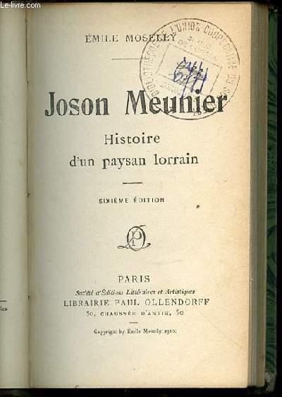 JOSON MEUNIER : HISTOIRE D'UN PAYSAN LORRAIN.