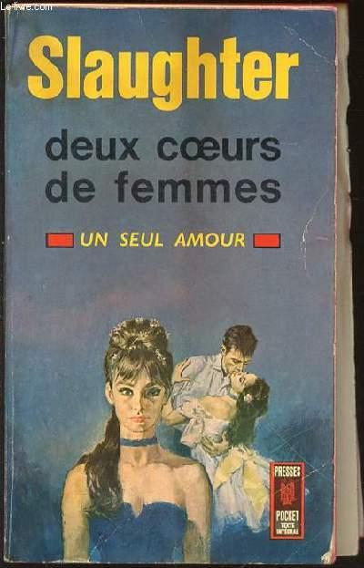DEUX COEURS DE FEMMES - UN SEUL AMOUR.