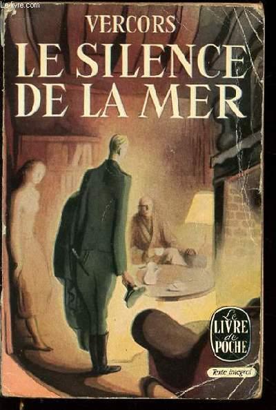 LE SILENCE DE LA MER ET AUTRES RECITS - COLLECTION LE LIVRE DE POCHE N°25.