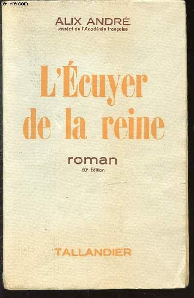 L'ECUYER DE LA REINE - ROMAN.