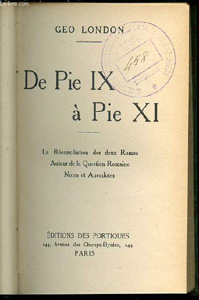 DE PIE IX A PIE XI - LA RECONCILIATION DES DEUX ROMES / AUTOUR DE LA QUESTION ROMAINE / NOTES ET ANECDOTES.