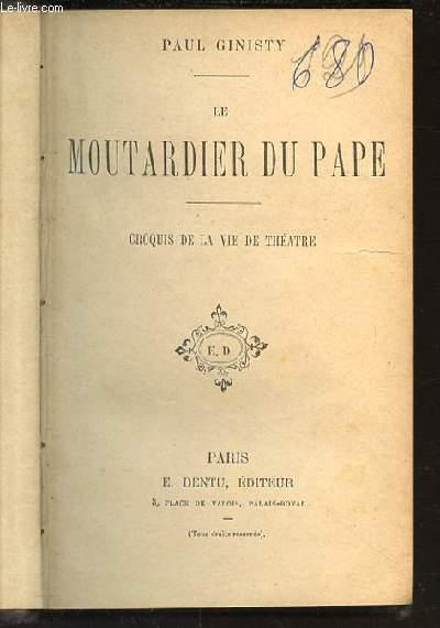 LE MOUTARDIER DU PAPE - CROQUIS DE LA VIE DE THEATRE.