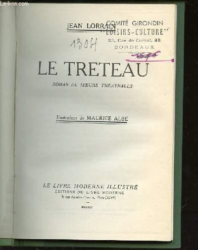 LE TRETEAU - ROMAN DE MOEURS THEATRALES.