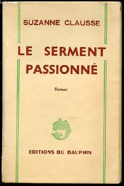 LE SERMENT PASSIONNE.