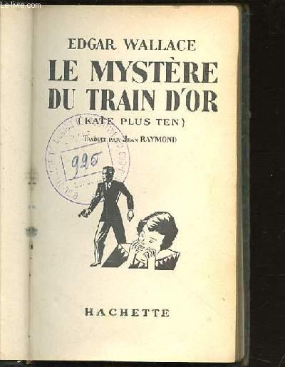 LE MYSTERE DU TRAIN D'OR - KATE PLUS TEN.