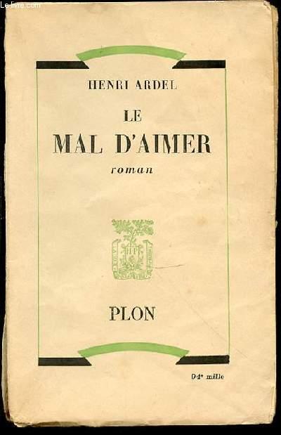 LE MAL D'AIMER.