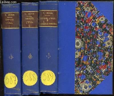 DEPUIS L'EXIL : 1871-1876 EN 3 TOMES (1+2+3) + LUCRECE BORGIA.