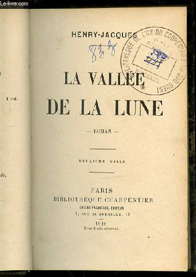 LA VALLEE DE LA LUNE - BIBLIOTHEQUE CHARPENTIER.
