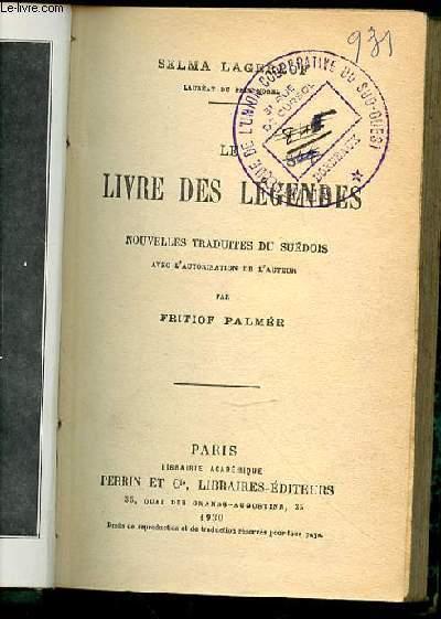LE LIVRE DES LEGENDES - NOUVELLES TRADUITES DU SUEDOIS PAR FRITIOF PALMER.