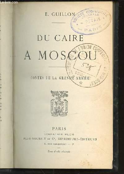 DU CAIRE A MOSCOU : CONTES DE LA GRANDE ARMEE.