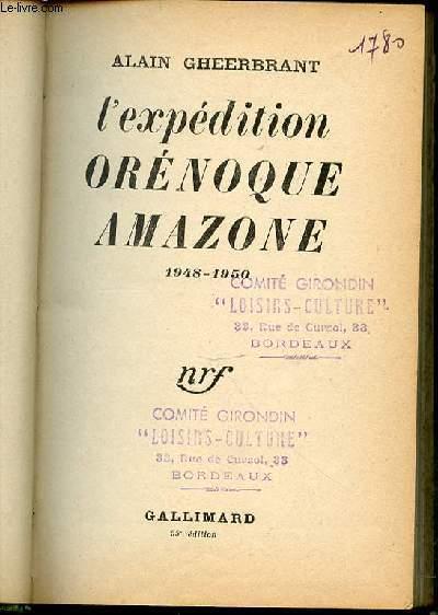 L'EXPEDITION ORENOQUE AMAZONE 1948-1950.