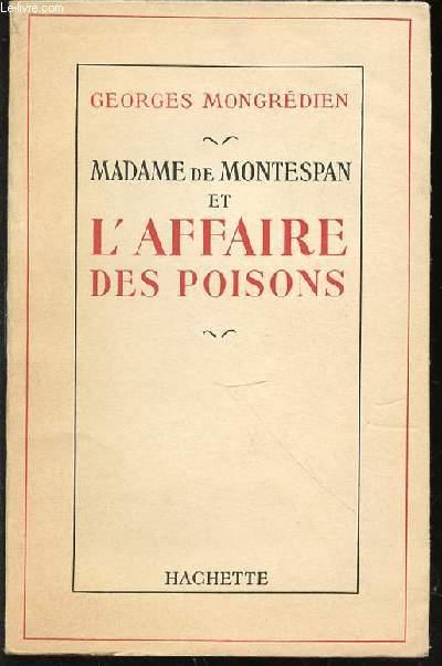 MADAME DE MONTESPAN ET L'AFFAIRE DES POISONS.