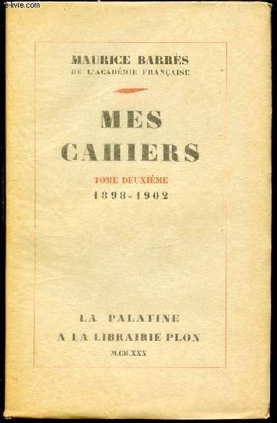MES CAHIERS - TOME 2 : 1898-1902.