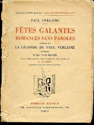 FETES GALANTES ROMANCES SANS PAROLES - SUIVIES DE LA LEGENDE DE PAUL VERLAINE (INEDIT) D'AD. VAN BEVER. COLLECTION BALDI