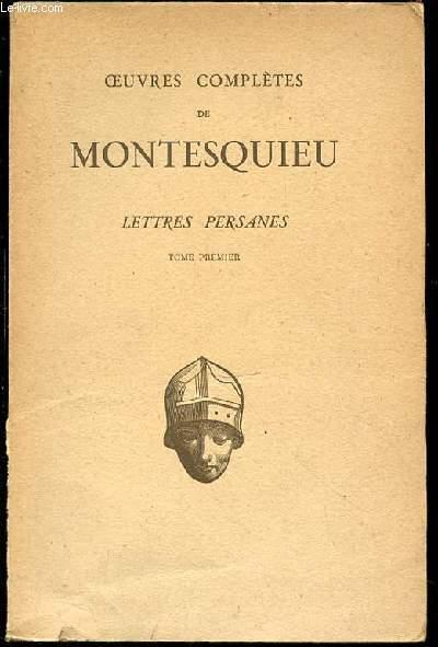 OEUVRES COMPLETES DE MONTESQUIEU : LETTRES PERSANES / TOME PREMIER - COLLECTION LES TEXTES FRANCAIS.